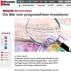 <small><em>06. April 2017: WirtschaftsWoche</em></small><br/>Börsenstrategie: Die Mär vom prognosefreien Investieren
