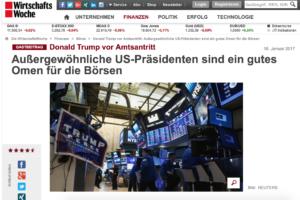 """<small><em>19. Januar 2017: WirtschaftsWoche</em></small><br/>""""Außergewöhnliche US-Präsidenten sind ein gutes Omen für die Börsen"""""""