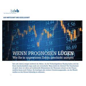 <small><em> 28. Juni 2017: Bundesverband Deutscher Volks- und Betriebswirte</em></small><br/>Wenn Prognosen lügen. Wie Sie in ungewissen Zeiten geschickt anlegen